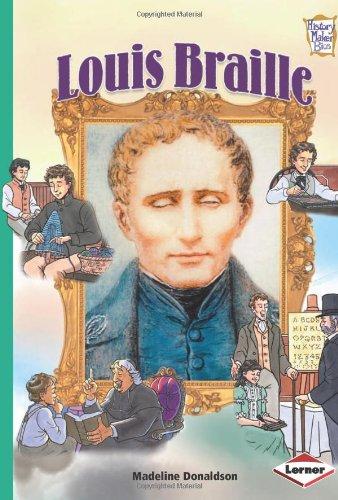 Louis Braille (History Maker Bios (Lerner)): Donaldson, Madeline