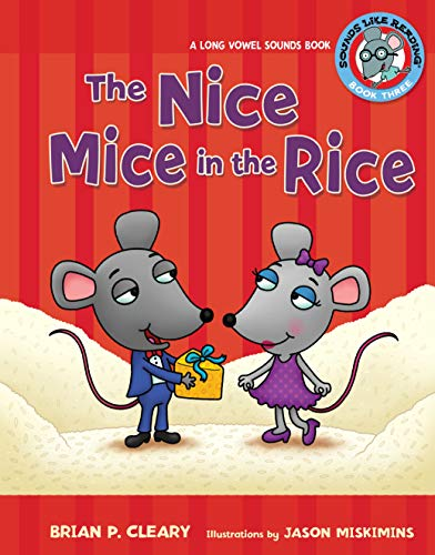 #3 the Nice Mice in the Rice: A Long Vowel Sounds Book (Sounds Like Reading): Brian P. Cleary