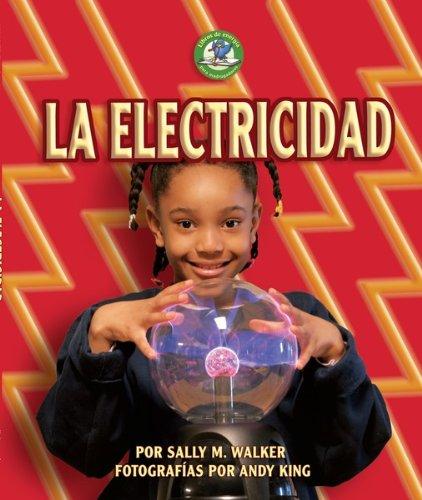 La Electricidad = Electricity (Libros de Energia Para Madrugadores) (Spanish Edition): Walker, ...