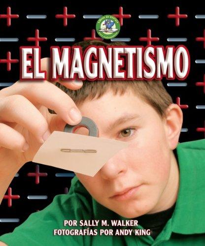 El Magnetismo = Magnetism (Libros de Energia Para Madrugadores) (Spanish Edition): Walker, Sally M.