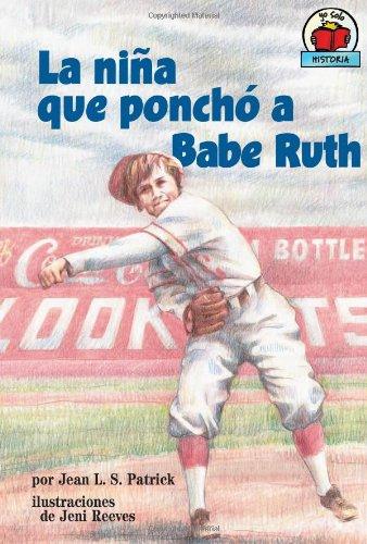 9780822577850: La Nia Que Poncho a Babe Ruth (Yo Solo Historia/on My Own History)