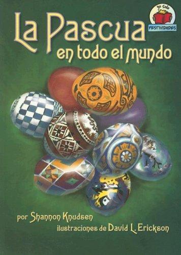 La Pascua en Todo el Mundo (Yo Solo Festividades) (Spanish Edition): Knudsen, Shannon