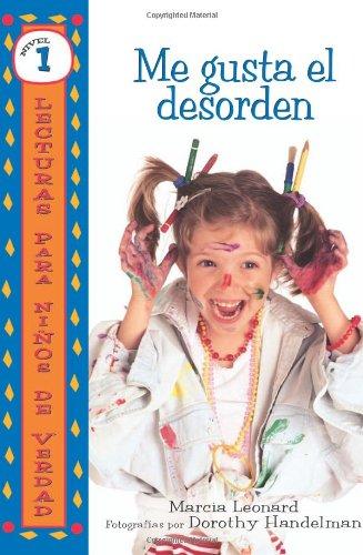 Me Gusta El Desorden/I Like Mess (Lecturas Para Ninos De Verdad - Nivel 1/Real Kids Readers - Level 1) (Spanish Edition) (9780822578000) by Leonard, Marcia