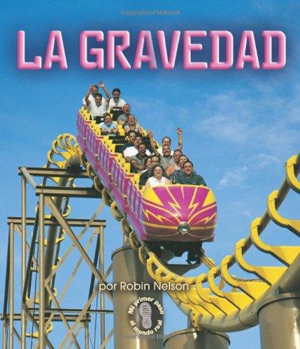 9780822578079: La Gravedad/Gravity (Mi Primer Pasa Al Mundo Real / First Step Nonfiction) (Spanish Edition) (Mi Primer Paso al Mundo Real: Fuerzas y Movimiento)
