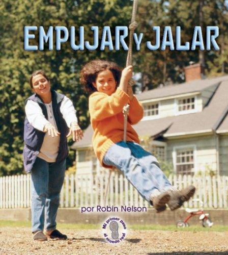 9780822578109: Empujar Y Jalar / Push and Pull (Mi Primer Pasa Al Mundo Real / First Step Nonfiction) (Spanish Edition) (Mi Primer Paso al Mundo Real: Fuerzas y Movimiento)