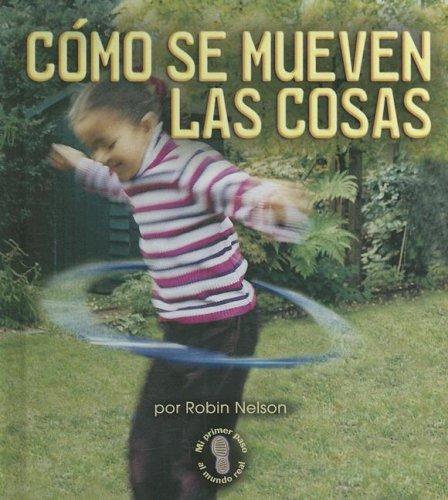 9780822578116: Como Se Mueven Las Cosas/Ways Things Move (Mi Primer Pasa Al Mundo Real / First Step Nonfiction) (Spanish Edition) (Mi Primer Paso al Mundo Real: Fuerzas y Movimiento)