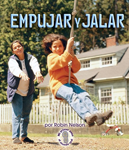 9780822578154: Empujar y jalar / Push and Pull (Mi Primer Paso Al Mundo Real - Fuerzas Y Movimiento / First Step Nonfiction - Forces and Motion)