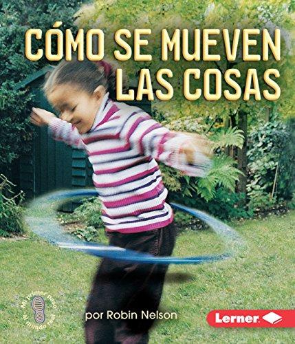 9780822578161: Como se mueven las cosas / Ways Things Move (Mi primer paso al mundo real: Fuerzas y movimiento / First Step Nonfiction: Forces and Motion) (Spanish Edition)