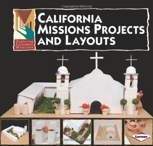 California Missions Projects and Layouts (Exploring California Missions): Nelson, Libby, Cornell, ...