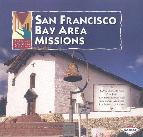 9780822585206: San Francisco Bay Area Missions (Exploring California Missions)