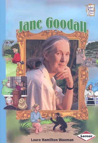 Jane Goodall (History Maker Biographies): Laura Hamilton Waxman