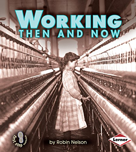 9780822586043: Working Then and Now (First Step Nonfiction)