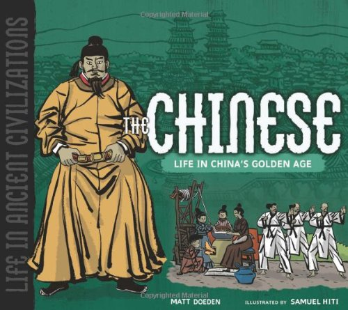 9780822586814: The Chinese: Life in China's Golden Age (Life in Ancient Civilizations)