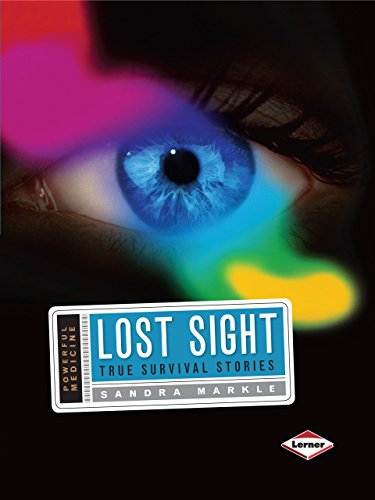 9780822587019: Lost Sight: True Survival Stories (Powerful Medicine)