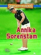 9780822587224: Annika Sorenstam (Sports Heroes and Legends)