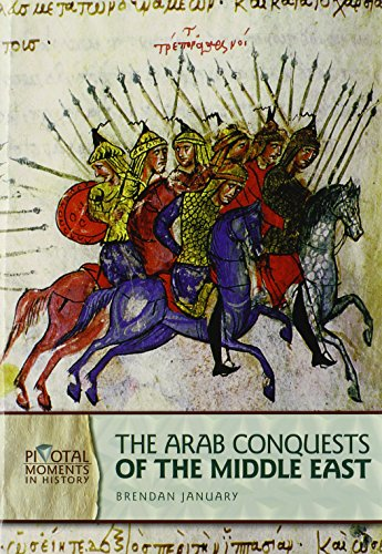 9780822587446: The Arab Conquests of the Middle East (Pivotal Moments in History)