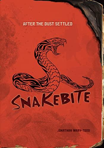 9780822587453: Snakebite (After the Dust Settled)