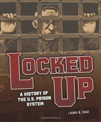 9780822587507: Locked Up: A History of the U.S. Prison System (People's History)