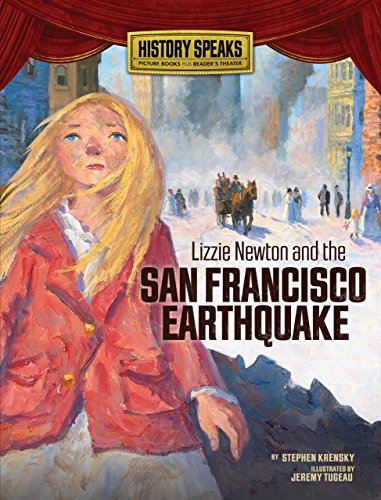 9780822590316: Lizzie Newton and the San Francisco Earthquake (History Speaks: Picture Books Plus Reader's Theater)