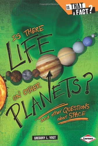 9780822590828: Is There Life on Other Planets?: And Other Questions about Space (Is That a Fact?)