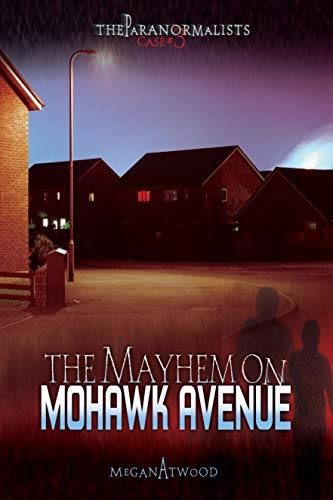 9780822590880: Case #03: The Mayhem on Mohawk Avenue (The Paranormalists)