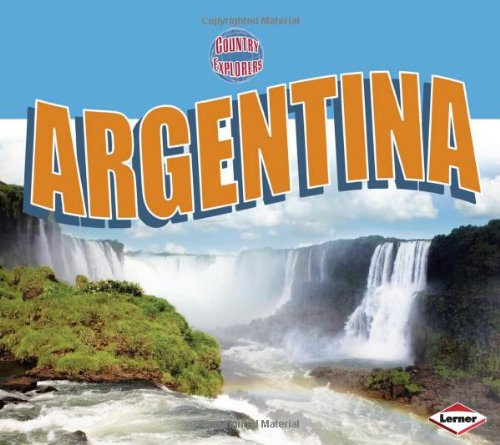 Argentina (Country Explorers) (0822594137) by Suzanne Paul Dell'Oro