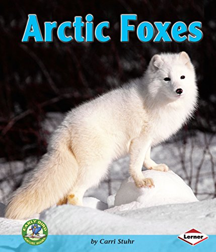 9780822594321: Arctic Foxes (Early Bird Nature Books)