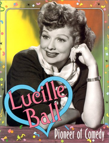 9780822596035: Lucille Ball: Pioneer of Comedy