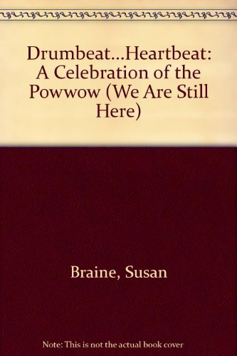 9780822597117: Drumbeat...Heartbeat: A Celebration of the Powwow (We Are Still Here : Native Americans Today)