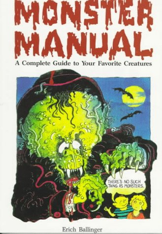 Monster Manual: A Complete Guide to Your Favorite Creatures: Ballinger, Erich