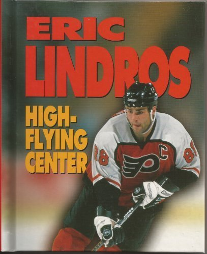 Eric Lindros: High-Flying Center