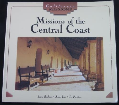 Missions of the Central Coast : Santa: June Behrens