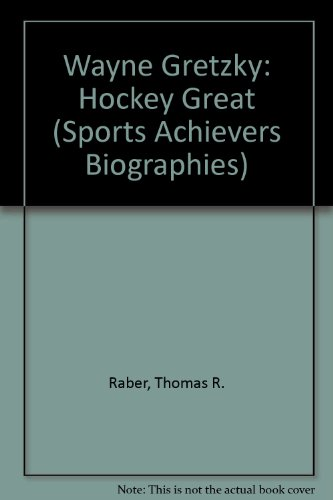 Wayne Gretzky: Hockey Great (Sports Achievers Biographies): Raber, Thomas R.