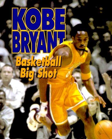 Kobe Bryant: Basketball Big Shot (Sports Achievers: Savage, Jeff