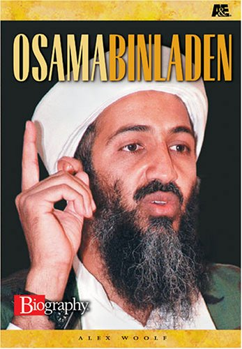 Osama Bin Laden (A & E Biography: Woolf, Alex