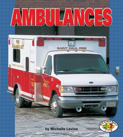 Ambulances (Pull Ahead Books): Michelle Levine
