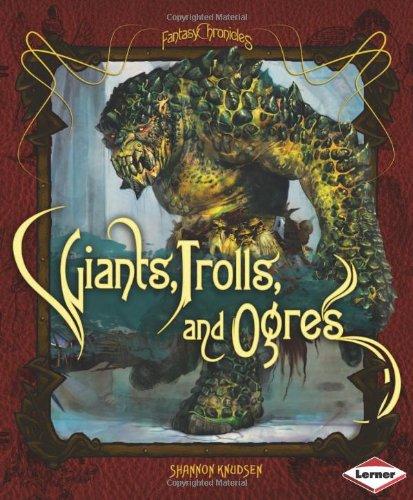 9780822599852: Giants, Trolls, and Ogres (Fantasy Chronicles)