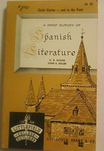 Spanish Literature: A Brief Survey (Littlefield, Adams: Adams, Nicholson Barney,