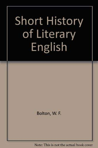 Short History of Literary English (A Littlefield, Adams quality paperback) (0822602660) by W. F. Bolton