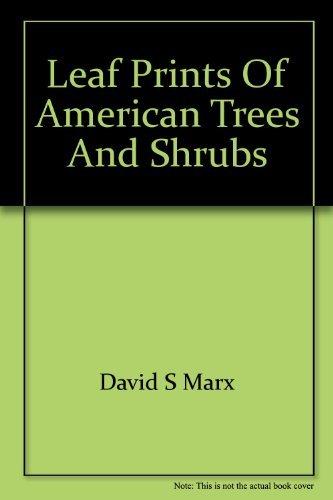 Leaf prints of American trees and shrubs: Marx, David S