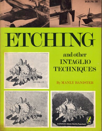 9780822602866: Etching and Other Intaglio Techniques (A Littlefield, Adams quality paperback, no. 286)