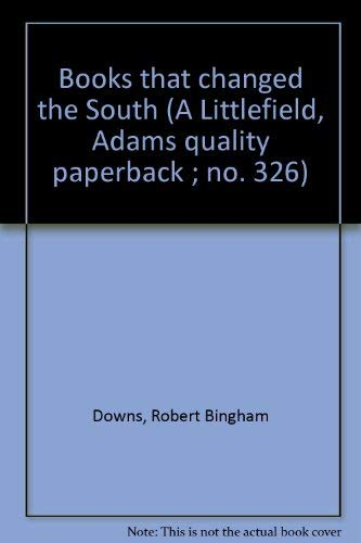 9780822603269: Books that changed the South (A Littlefield, Adams quality paperback ; no. 326)