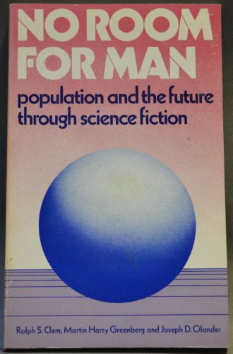 No Room for Man: Population and the Future Through Science-Fiction (Littlefield Adams quality ...