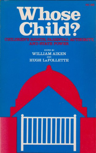 9780822603580: Whose Child?: Children's Rights, Parental Authority, and State Power