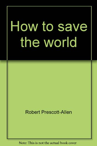 9780822603665: How to save the world: Strategy for world conservation (Littlefield, Adams quality paperback ; no. 366)
