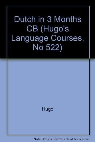 9780822605225: Dutch in Three Months (Hugo's Language Courses, No 522)