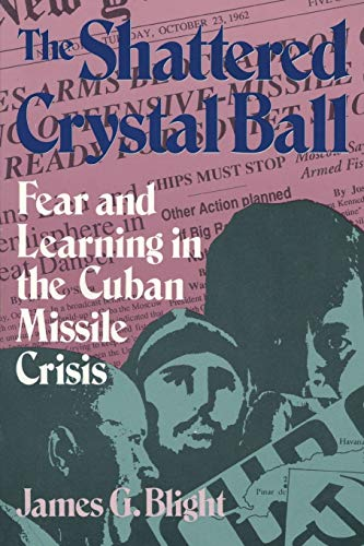 9780822630159: The Shattered Crystal Ball: Fear and Learning in the Cuban Missile Crisis