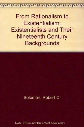 9780822630173: From Rationalism to Existentialism: The Existentialists and Their Nineteenth-Century Backgrounds
