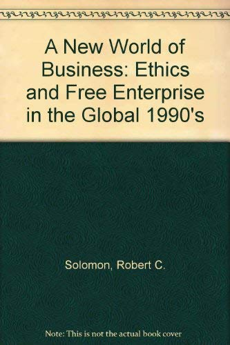9780822630302: The New World of Business: Ethics and Free Enterprise in the Global 1990s