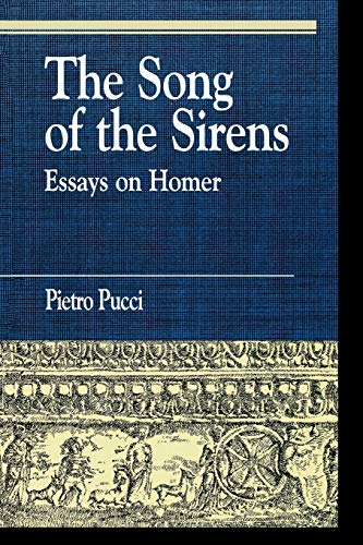 9780822630593: The Song of the Sirens: Essays on Homer (Greek Studies: Interdisciplinary Approaches)